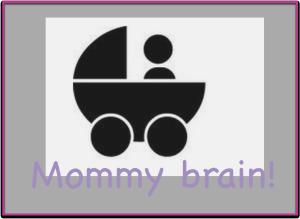 Mommybrain